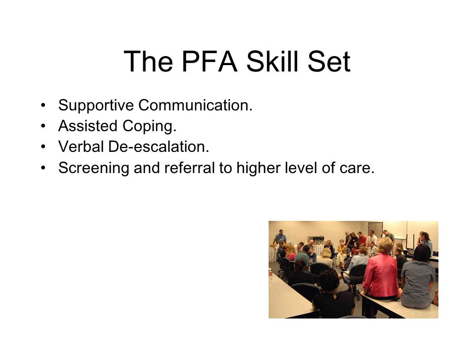 The PFA Skill Set Supportive Communication. Assisted Coping.
