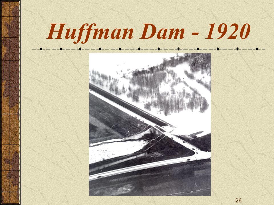 26 Huffman Dam - 1920