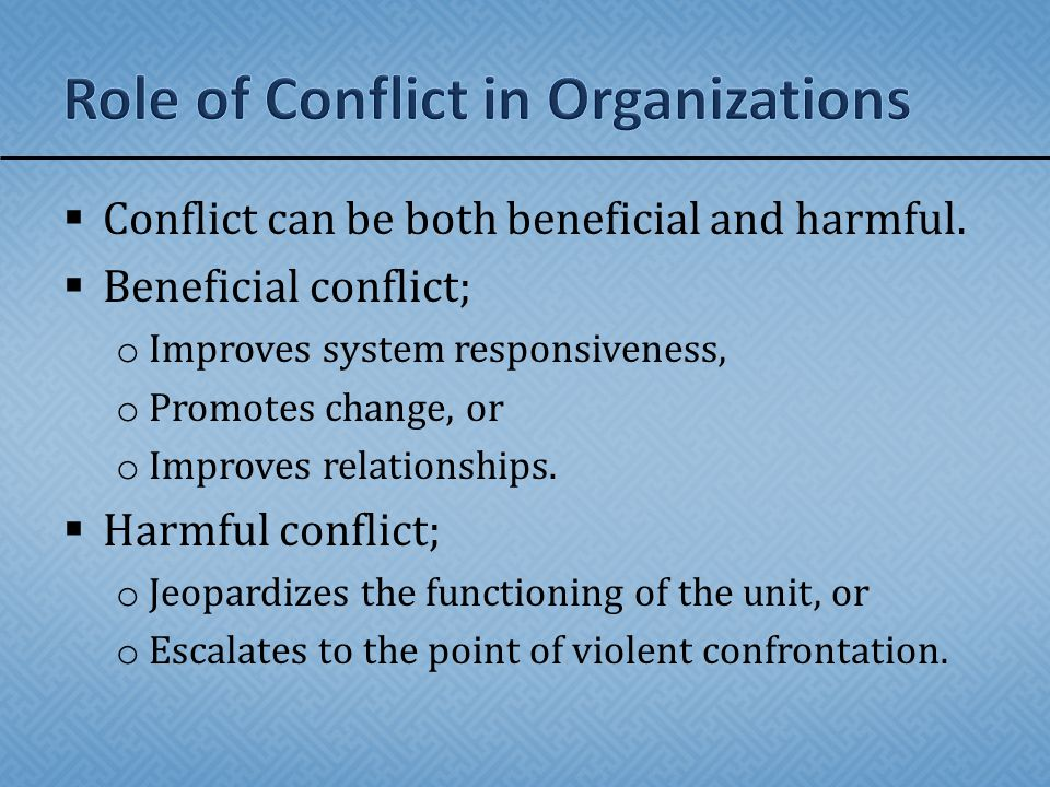  Conflict is a dynamic process that affects workers differently.