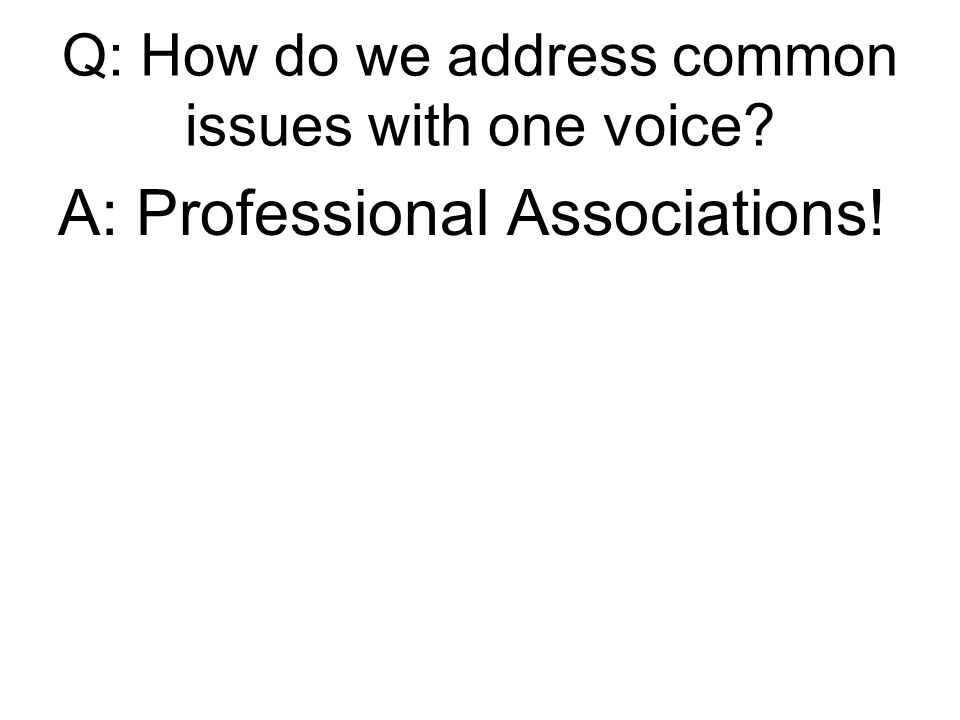 A: Professional Associations!