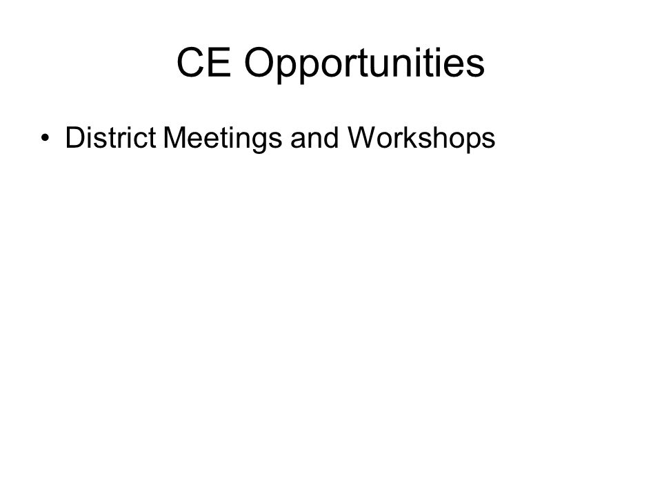 CE Opportunities District Meetings and Workshops
