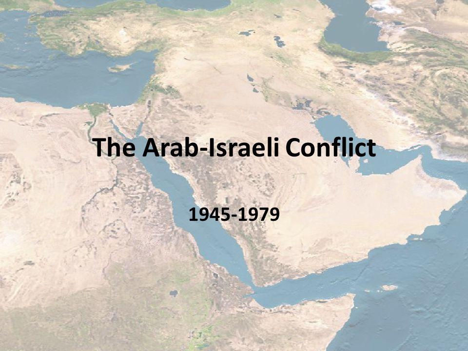 The Arab-Israeli Conflict 1945-1979