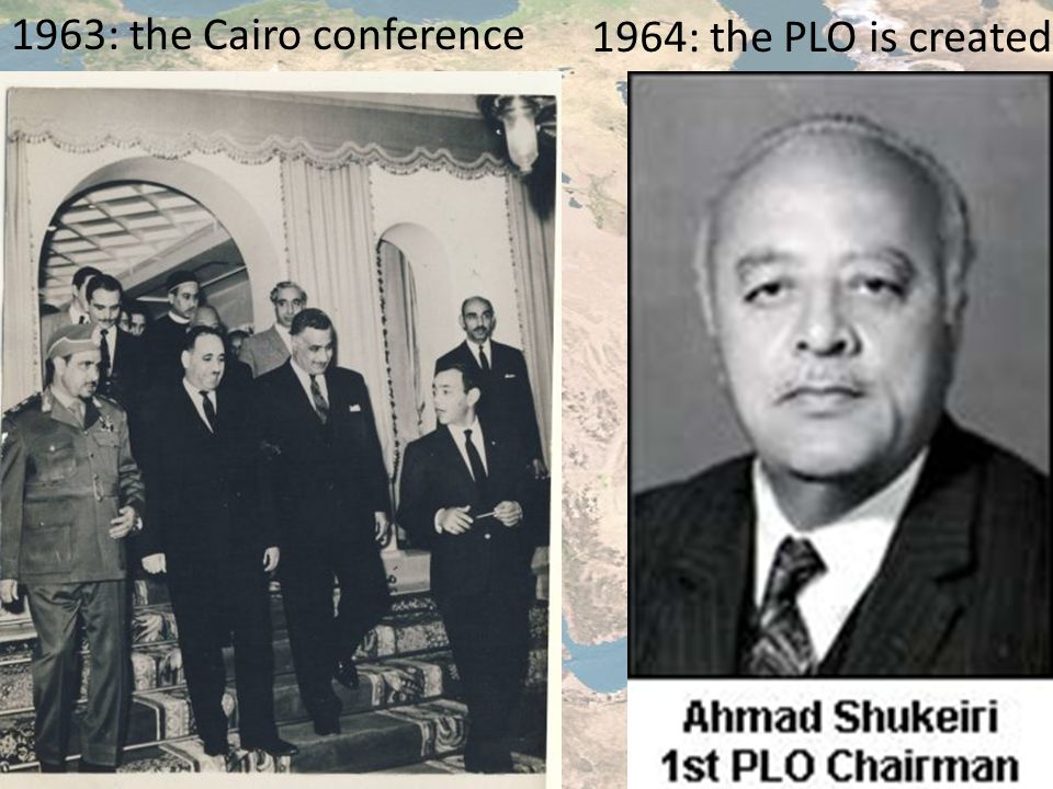 1963: the Cairo conference 1964: the PLO is created