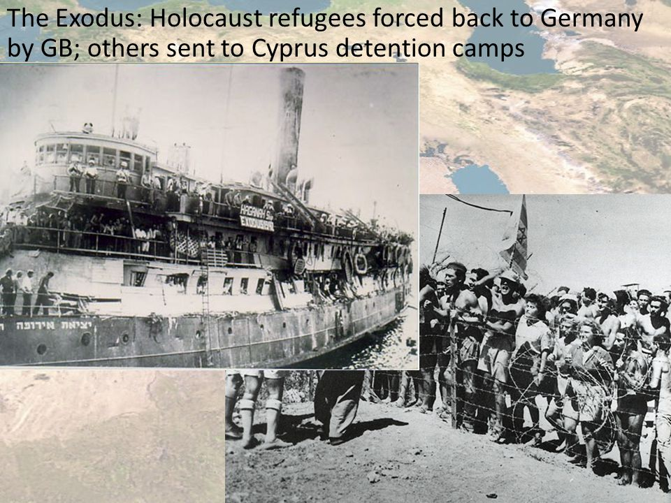 The Exodus: Holocaust refugees forced back to Germany by GB; others sent to Cyprus detention camps