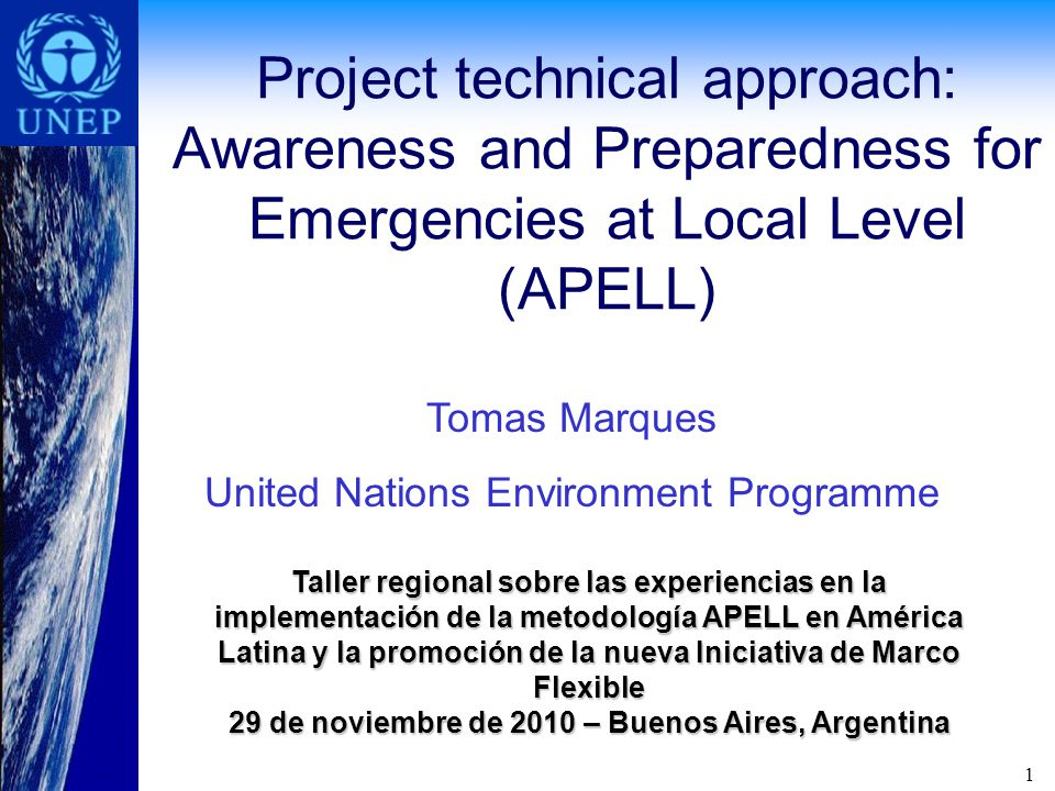 12 Goals and Objectives of the APELL process The main goal of the APELL Process is the development of integrated emergency response plans through a multi-stakeholder participatory approach involving industry, the communities and local authorities The main objectives of the process are to protect lives and the environment, by reducing the occurrence and the potential impacts of industrial accidents/disasters.