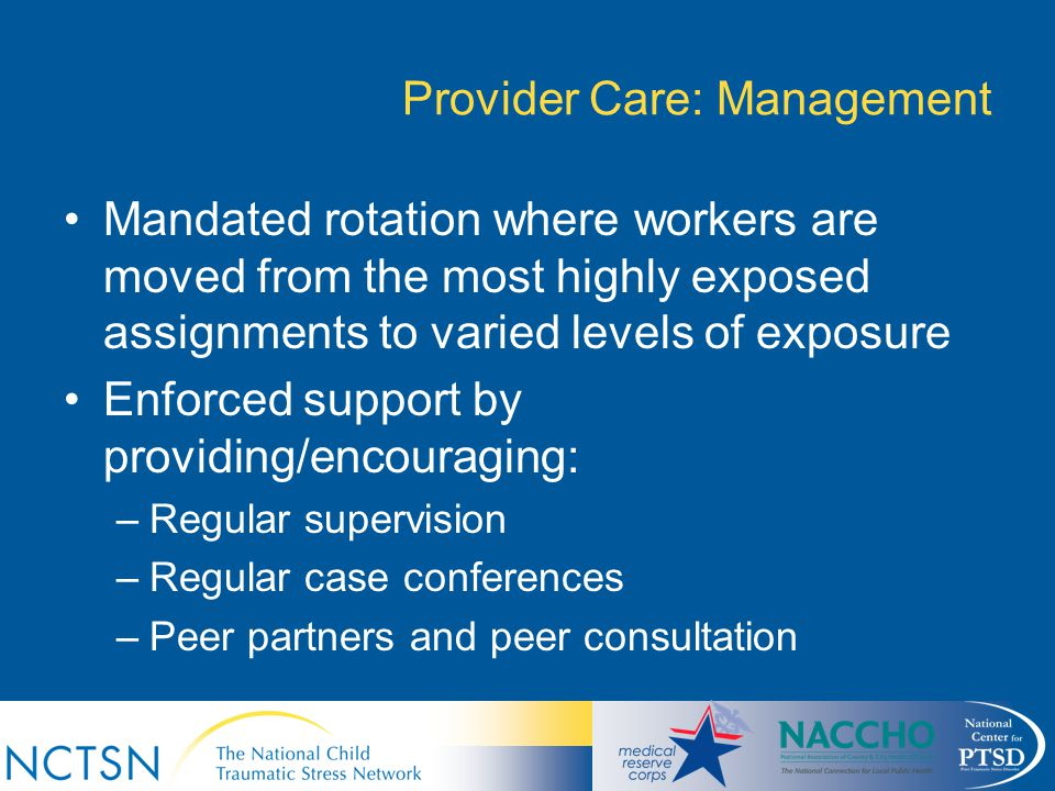 Provider Care: Management Mandated rotation where workers are moved from the most highly exposed assignments to varied levels of exposure Enforced sup