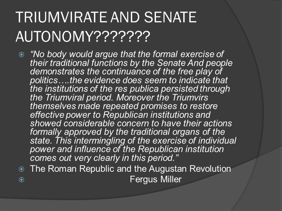 TRIUMVIRATE AND SENATE AUTONOMY .