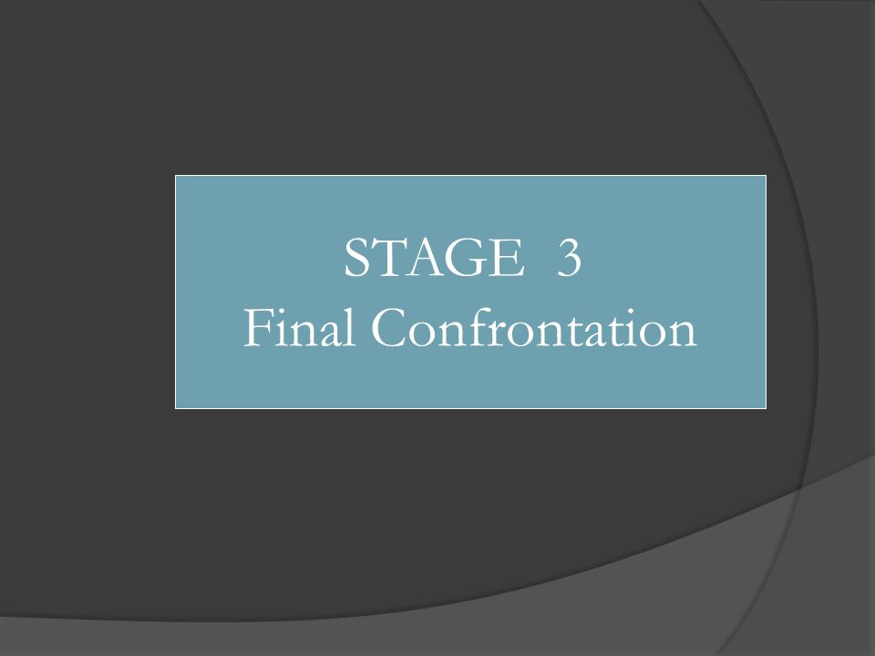 STAGE 3 Final Confrontation