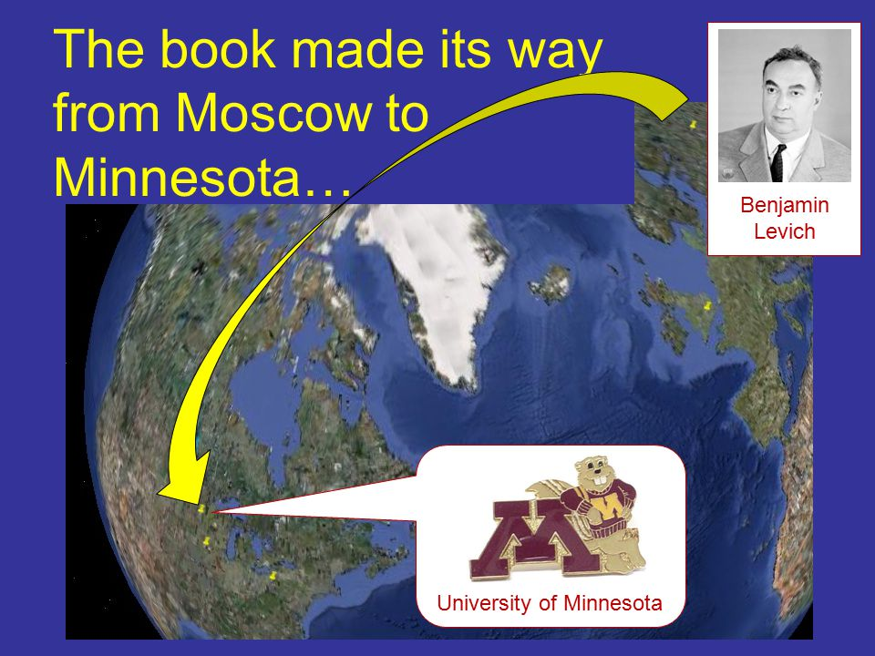 The book made its way from Moscow to Minnesota… University of Minnesota Benjamin Levich