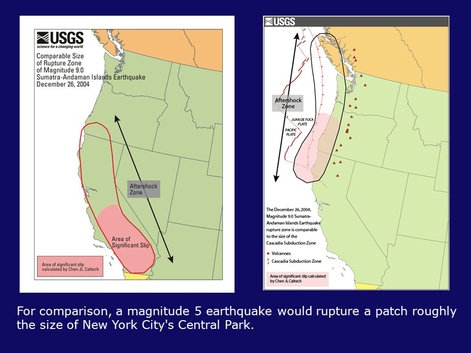 For comparison, a magnitude 5 earthquake would rupture a patch roughly the size of New York City's Central Park.