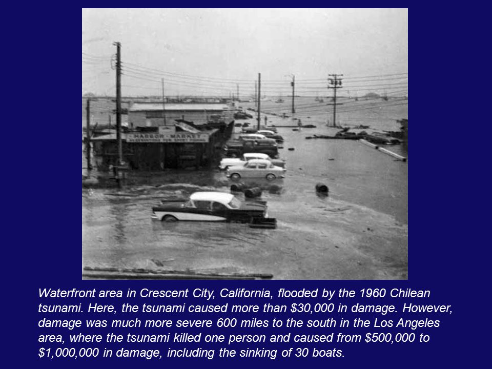 Waterfront area in Crescent City, California, flooded by the 1960 Chilean tsunami. Here, the tsunami caused more than $30,000 in damage. However, dama