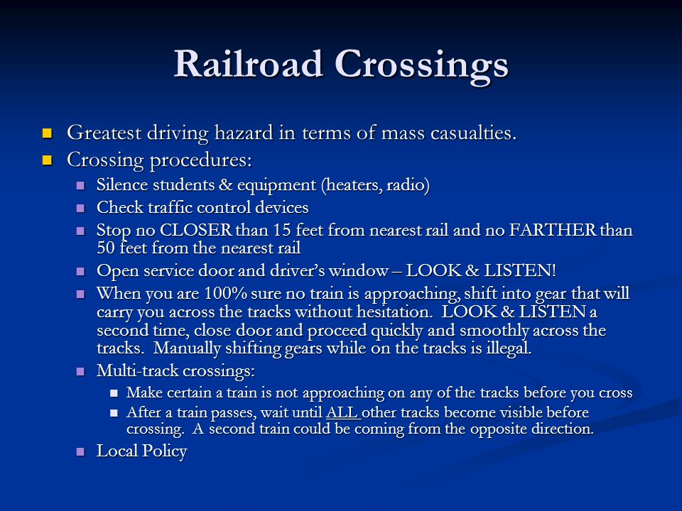 Railroad Crossings Flagman at crossing Flagman at crossing Follow directions after making your safety stop Follow directions after making your safety stop Student Stops Student Stops Students should never be loaded or unloaded while you are stopped at a railroad crossing Students should never be loaded or unloaded while you are stopped at a railroad crossing Show video – Operation Lifesaver (16 min.