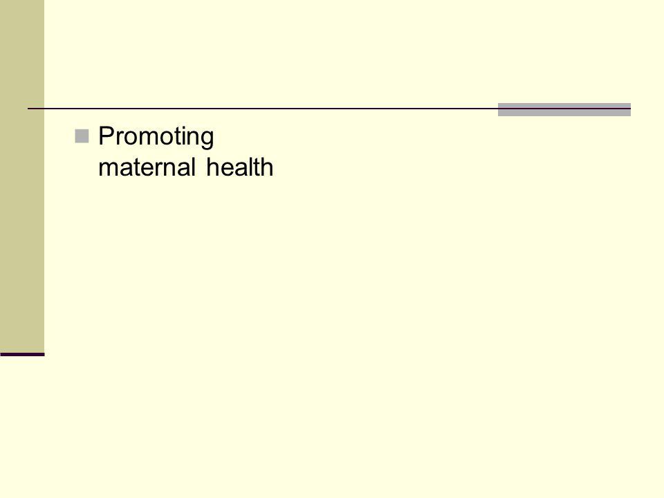 Promoting maternal health