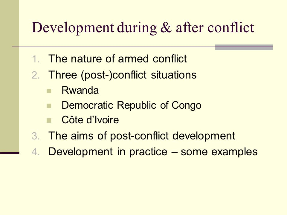 Development during & after conflict 1. The nature of armed conflict 2.