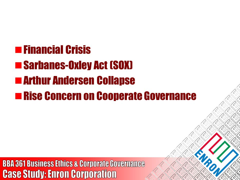 Financial Crisis Sarbanes-Oxley Act (SOX) Arthur Andersen Collapse Rise Concern on Cooperate Governance