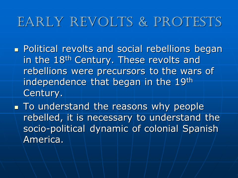 Early Revolts & Protests Political revolts and social rebellions began in the 18 th Century.