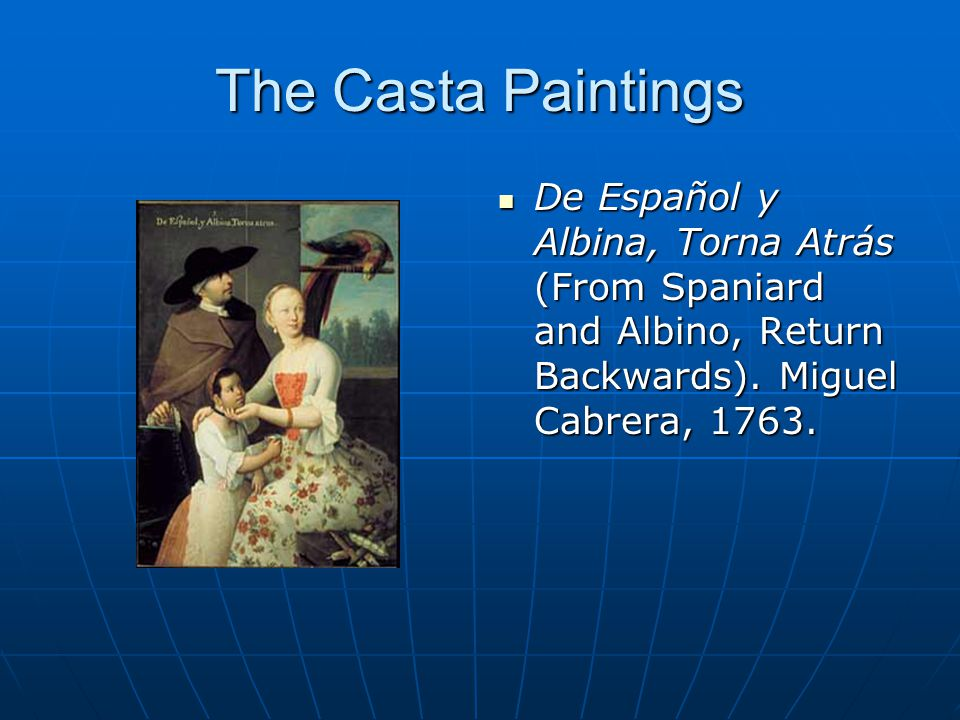 The Casta Paintings De Español y Albina, Torna Atrás (From Spaniard and Albino, Return Backwards). Miguel Cabrera, 1763. De Español y Albina, Torna At