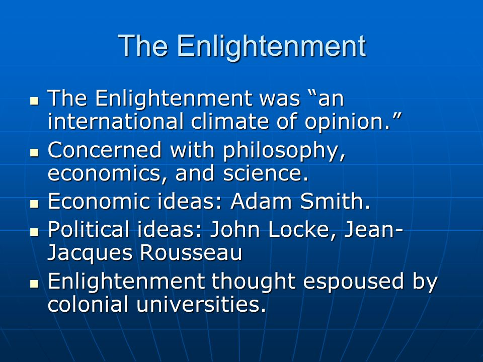 "The Enlightenment The Enlightenment was ""an international climate of opinion."" The Enlightenment was ""an international climate of opinion."" Concerned"