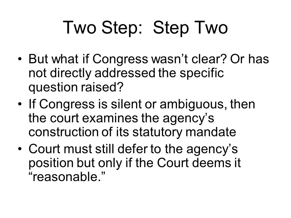 Two Step: Step Two But what if Congress wasn't clear.