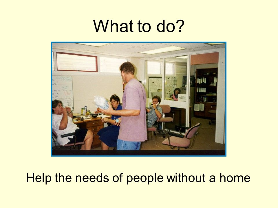 What to do? Help the needs of people without a home