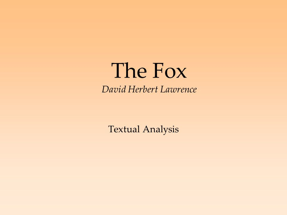 The Fox David Herbert Lawrence Textual Analysis
