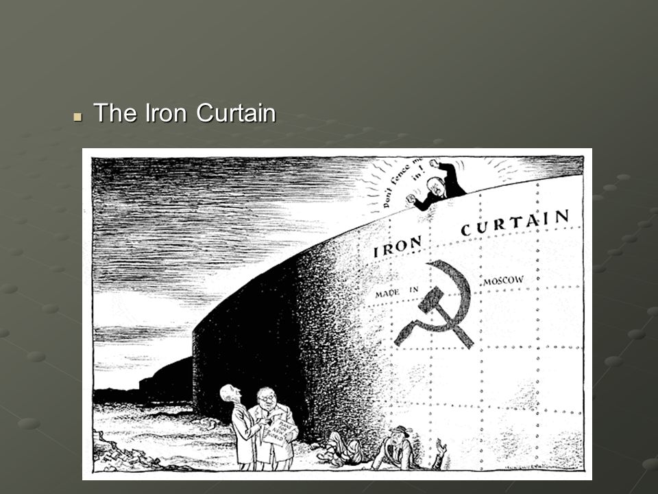 The Iron Curtain The Iron Curtain