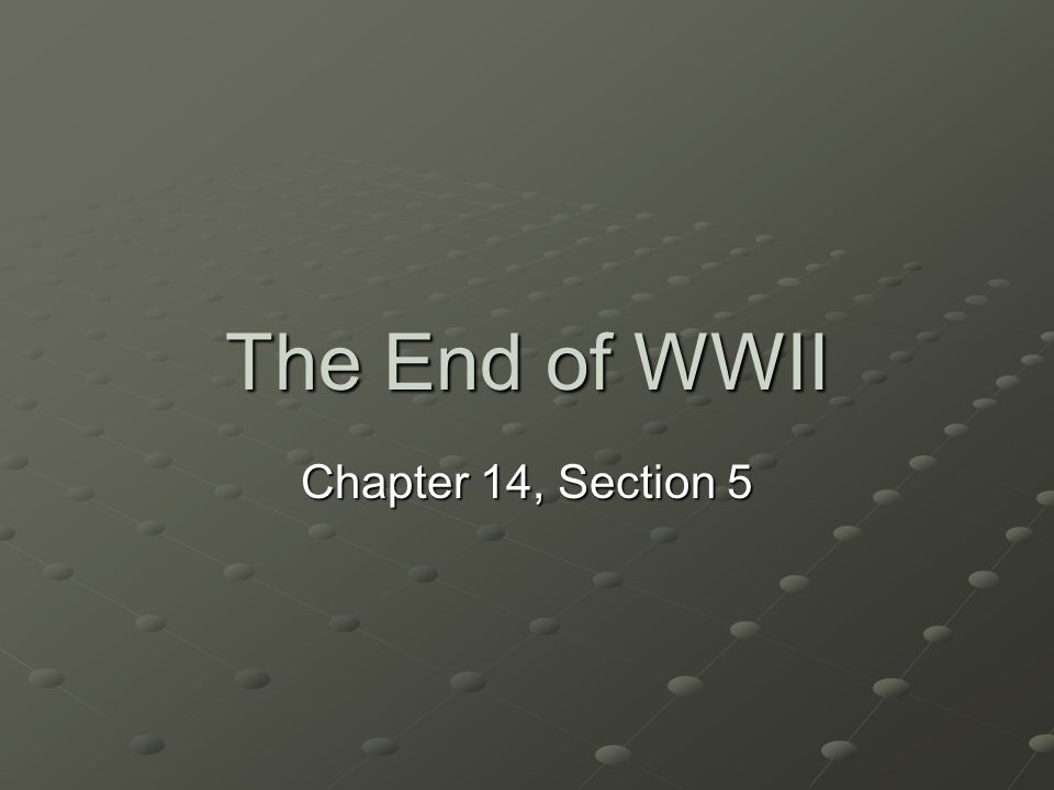 The End of WWII Chapter 14, Section 5