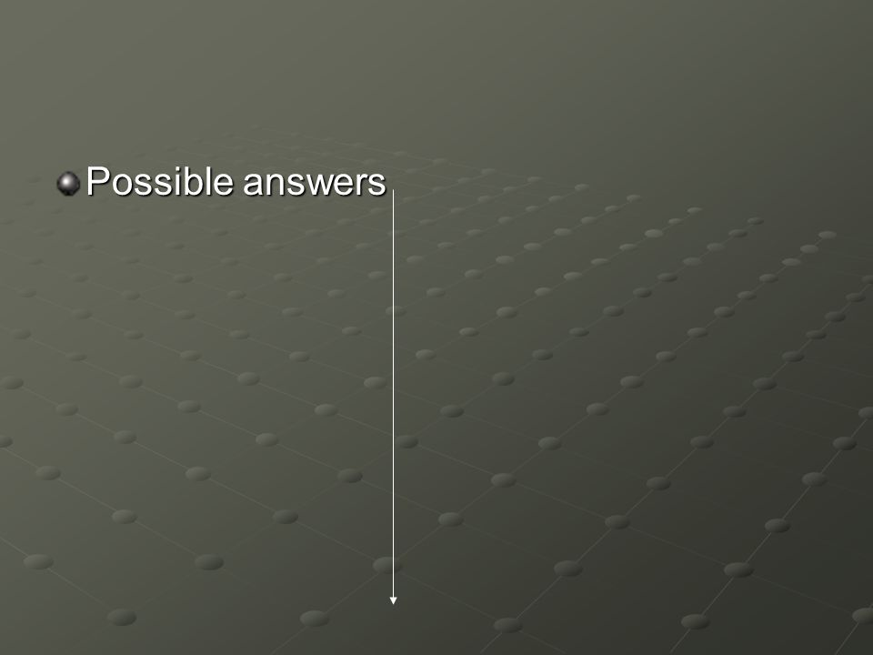 Possible answers