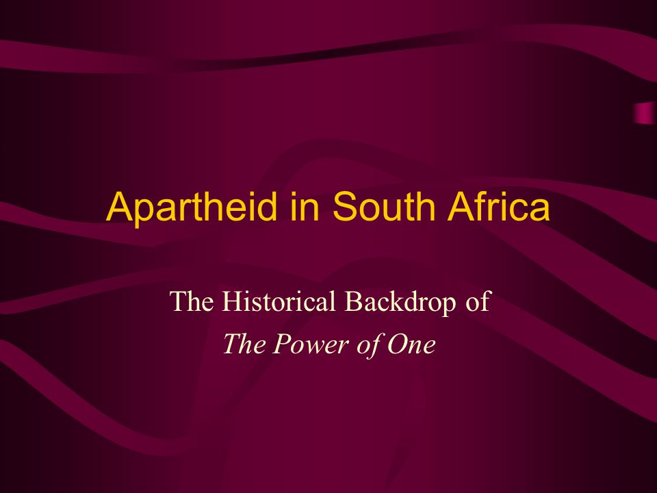 Apartheid in South Africa The Historical Backdrop of The Power of One