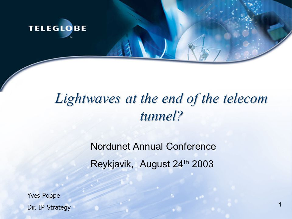 1 Lightwaves at the end of the telecom tunnel.Yves Poppe Dir.