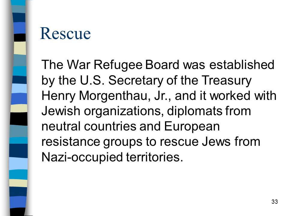 Rescue The War Refugee Board was established by the U.S.