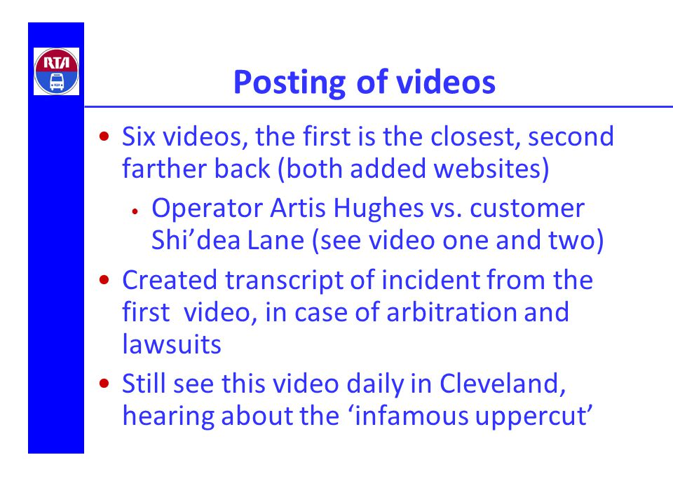 Posting of videos Six videos, the first is the closest, second farther back (both added websites) Operator Artis Hughes vs.