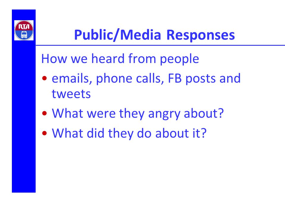 Media Relations What we did Crafted a message: media statement, phone operators, facebook, twitter, emails, general calls; kept track of comments/calls Created a media/public information request spreadsheet Pulled operator Artis Hughes file and info Shared the redacted police report quickly