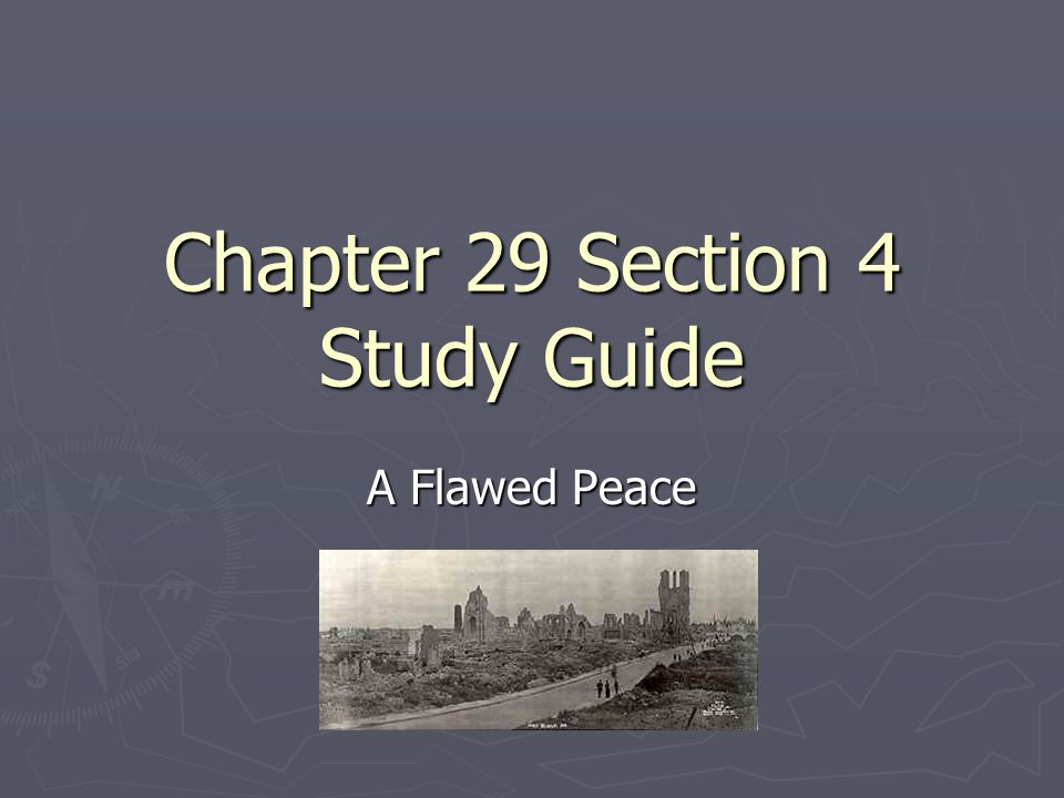 Chapter 29 Section 4 Study Guide A Flawed Peace
