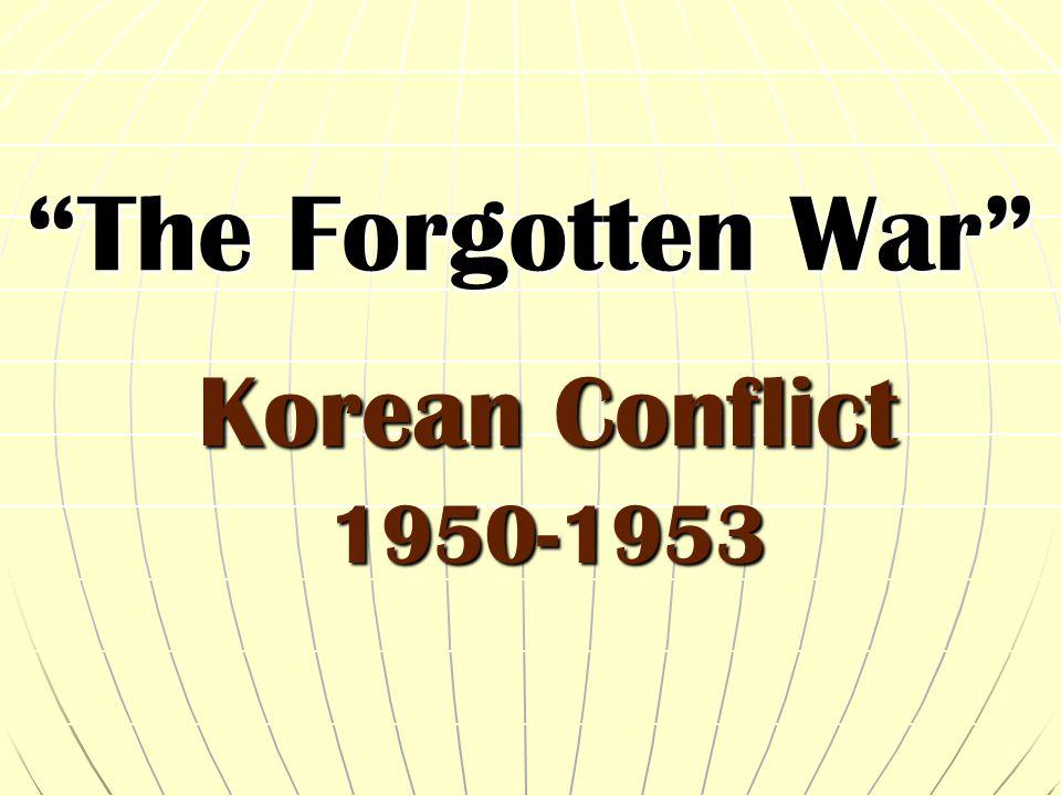 The Forgotten War Korean Conflict 1950-1953