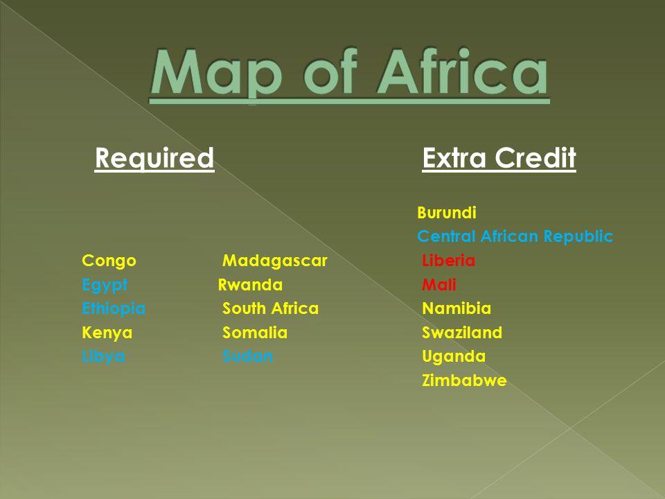 RequiredExtra Credit Burundi Central African Republic Congo Madagascar Liberia EgyptRwanda Mali Ethiopia South Africa Namibia Kenya Somalia Swaziland Libya Sudan Uganda Zimbabwe