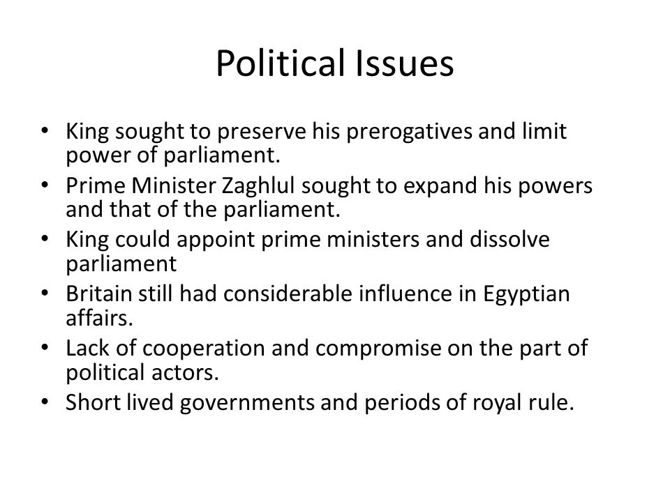 Political Issues King sought to preserve his prerogatives and limit power of parliament.