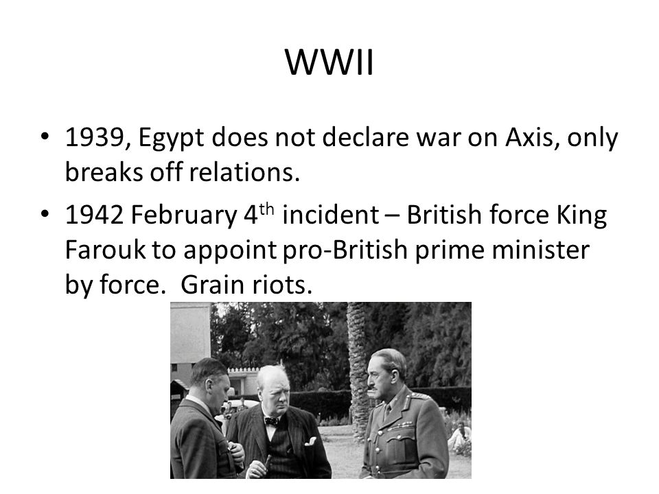 WWII 1939, Egypt does not declare war on Axis, only breaks off relations.