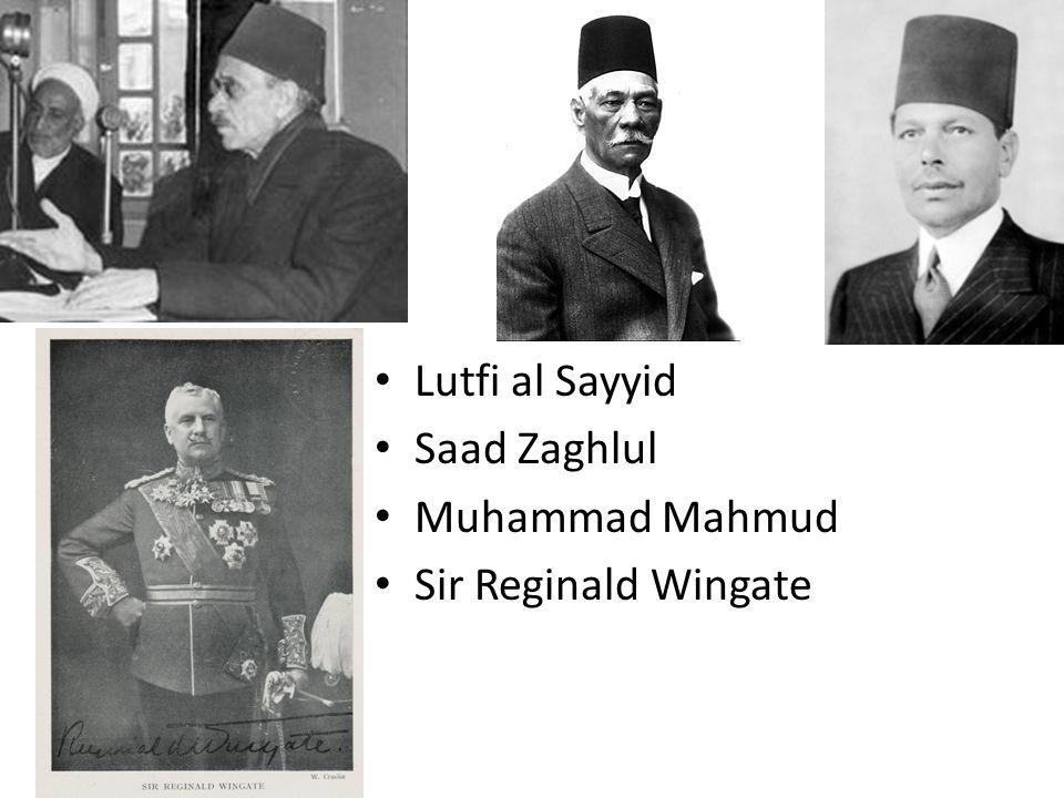 Lutfi al Sayyid Saad Zaghlul Muhammad Mahmud Sir Reginald Wingate