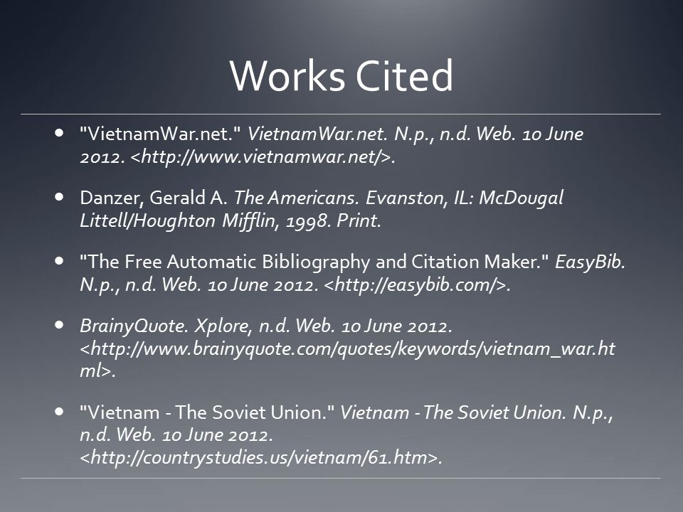 Works Cited VietnamWar.net. VietnamWar.net. N.p., n.d.