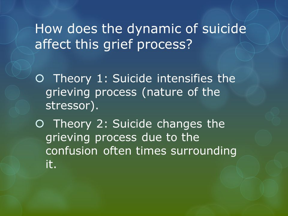 How does the dynamic of suicide affect this grief process.
