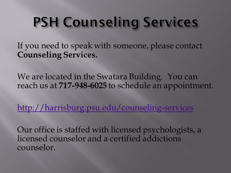 If you need to speak with someone, please contact Counseling Services.
