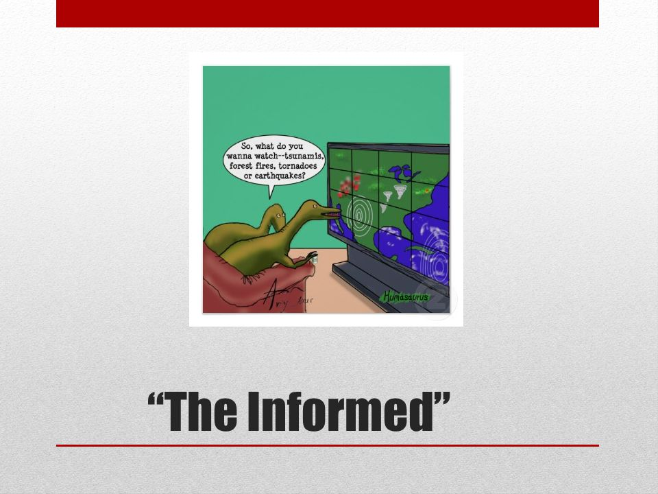 """The Informed"""