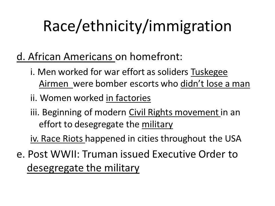 Race/ethnicity/immigration d. African Americans on homefront: i.