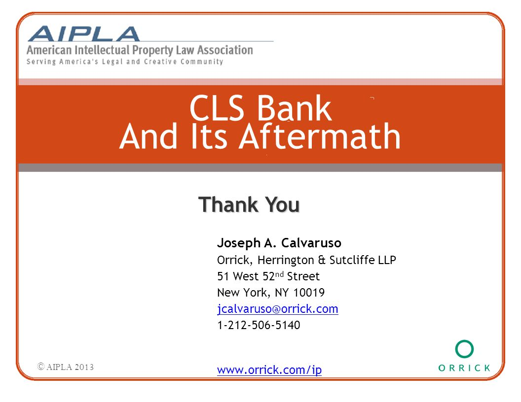 Second level — Third level Fourth level »Fifth level CLS Bank And Its Aftermath © AIPLA 2013 Thank You Joseph A.