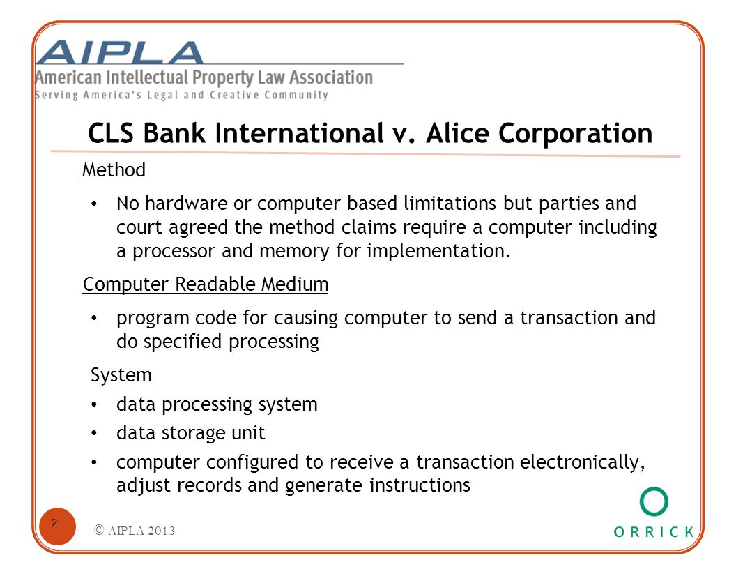 CLS Bank International v. Alice Corporation Method No hardware or computer based limitations but parties and court agreed the method claims require a