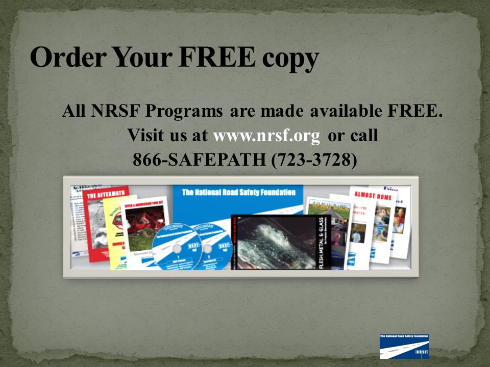 All NRSF Programs are made available FREE. Visit us at www.nrsf.org or call 866-SAFEPATH (723-3728)