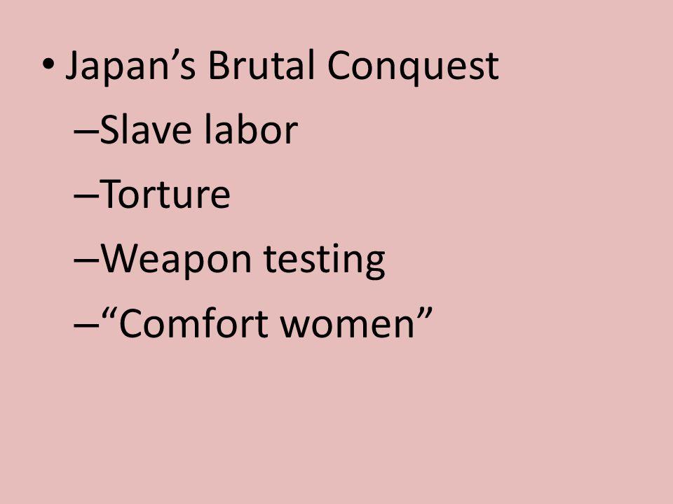 "Japan's Brutal Conquest – Slave labor – Torture – Weapon testing – ""Comfort women"""