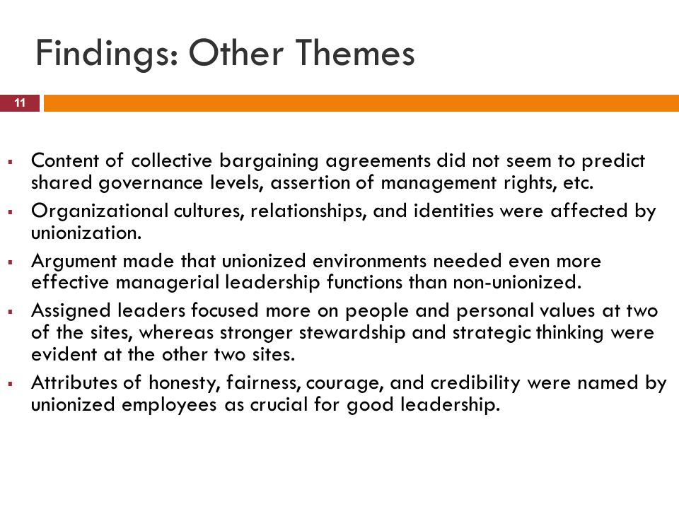 Findings: Other Themes 11  Content of collective bargaining agreements did not seem to predict shared governance levels, assertion of management rights, etc.