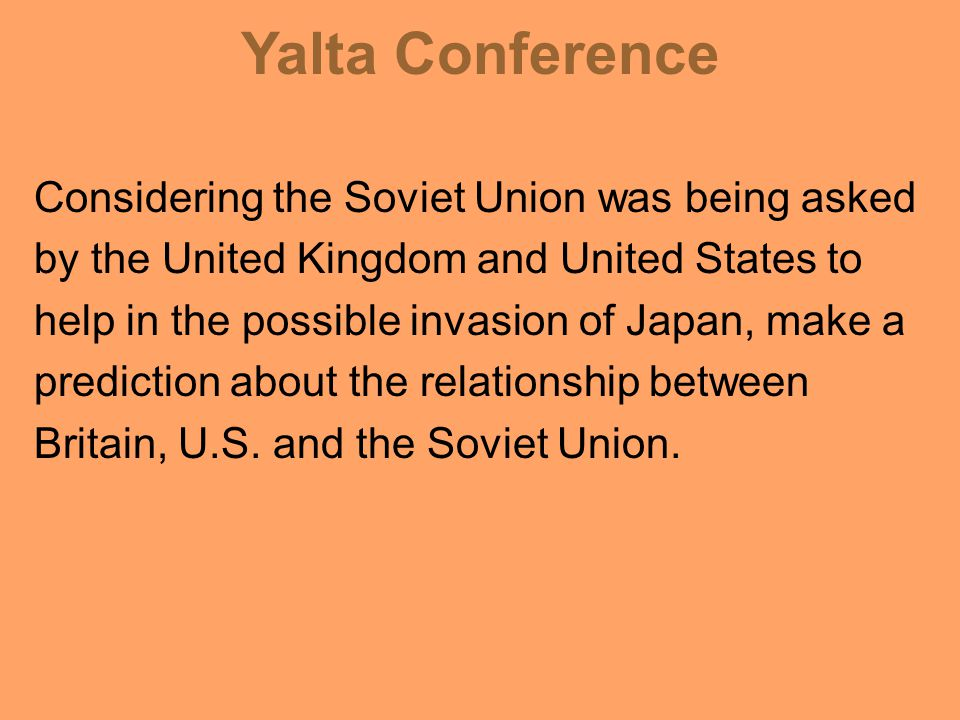 Yalta Conference Finally, 3) To establish a United Nations